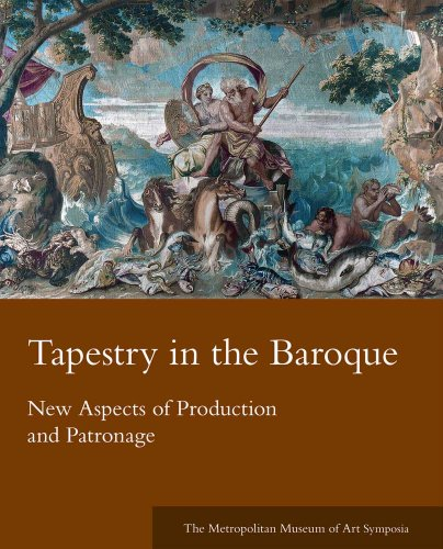 9780300155143: Tapestry in the Baroque: New Aspects of Production and Patronage