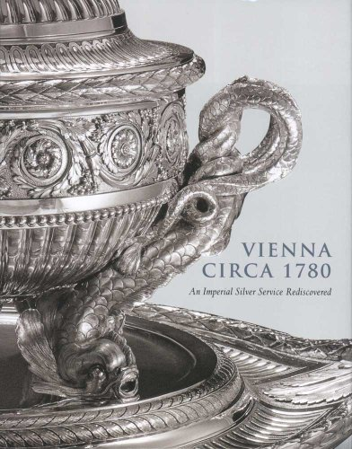 9780300155181: Vienna Circa 1780: An Imperial Silver Service Rediscovered