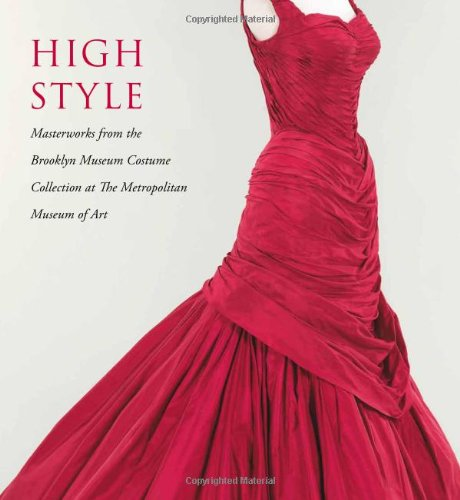 9780300155228: High Style: Masterworks from the Brooklyn Museum Costume Collection at the Metropolitan Museum of Art