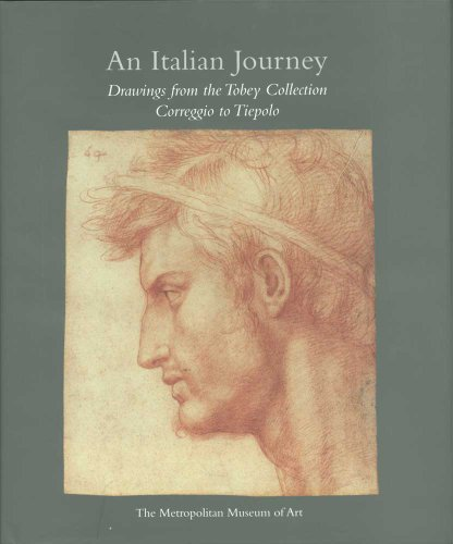 An Italian Journey: Drawings from the Tobey Collection, Correggio to Tiepolo (Metropolitan Museum...