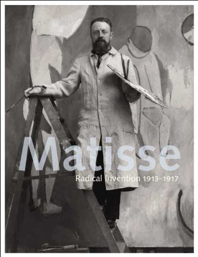 9780300155273: Matisse: Radical Invention, 1913-1917 (Art Institute of Chicago)