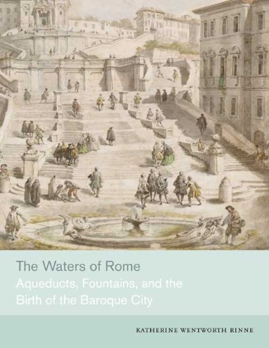 9780300155303: The Waters of Rome: Aqueducts, Fountains, and the Birth of the Baroque City