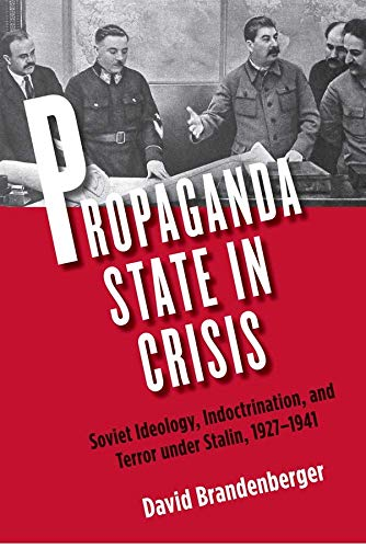 9780300155372: Propaganda State in Crisis - Soviet Ideology, Indoctrination and Terror under Stalin, 1927-1941