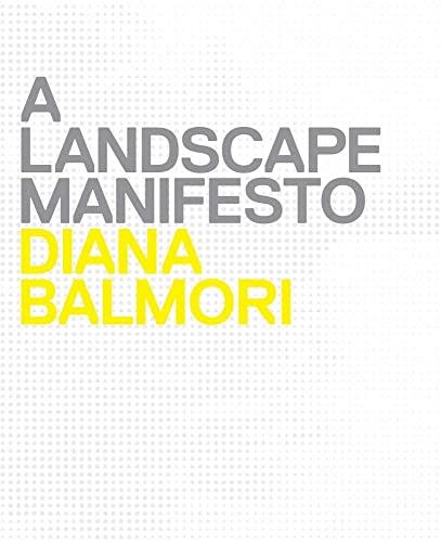 9780300156584: A Landscape Manifesto