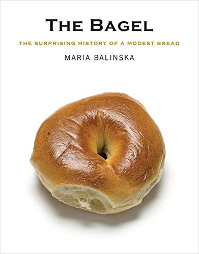 9780300158205: The Bagel: The Surprising History of a Modest Bread