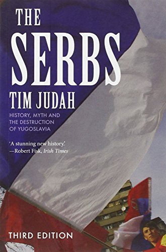 9780300158267: The Serbs: History, Myth and the Destruction of Yugoslavia, Third Edition