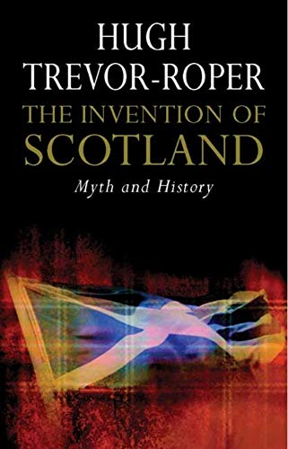 9780300158298: The Invention of Scotland: Myth and History