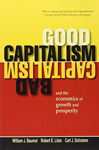 9780300158328: Good Capitalism, Bad Capitalism, and the Economics of Growth and Prosperity