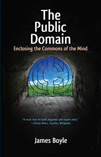 9780300158342: The Public Domain - Enclosing the Commons of the Mind