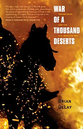 9780300158373: War of a Thousand Deserts: Indian Raids and the U.S.-Mexican War (The Lamar Series in Western History)