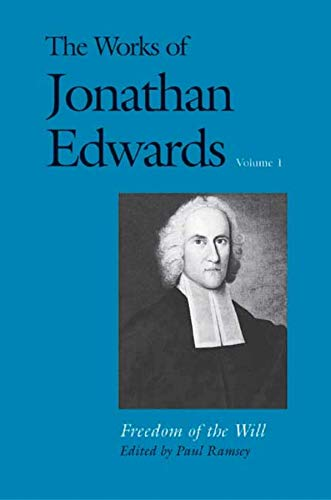 9780300158403: The Works of Jonathan Edwards, Vol. 1: Volume 1: Freedom of the Will (The Works of Jonathan Edwards Series)