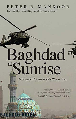 9780300158472: Baghdad at Sunrise: A Brigade Commander's War in Iraq (Yale Library of Military History)