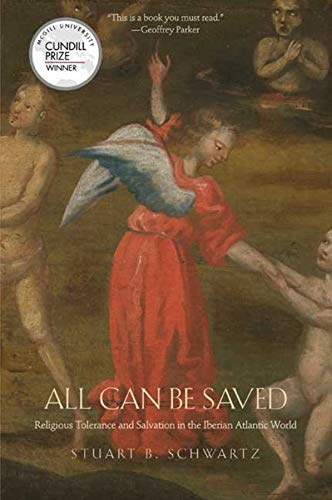 9780300158540: All Can Be Saved: Religious Tolerance and Salvation in the Iberian Atlantic World
