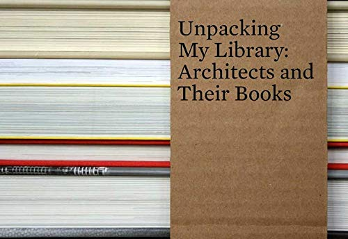 9780300158939: Unpacking My Library: Architects and Their Books