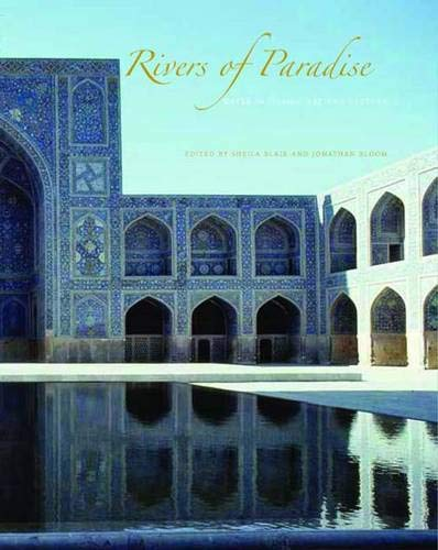 9780300158991: Rivers of Paradise: Water in Islamic Art and Culture