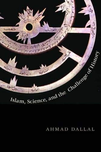 9780300159110: Islam, Science, and the Challenge of History (The Terry Lectures)