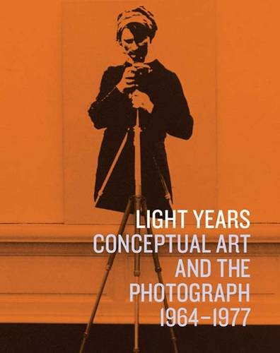 9780300159714: Light Years: Conceptual Art and the Photograph, 1964-1977