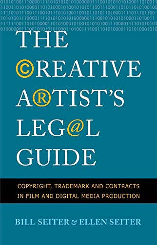 The Creative Artist's Legal Guide: Seiter, William J.;