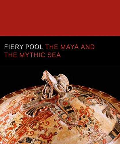 9780300161373: Fiery Pool: The Maya and the Mythic Sea