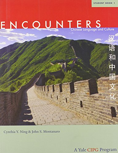 9780300161625: Encounters: Chinese Language and Culture, Student Book 1