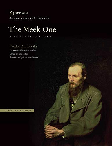 The Meek One: A Fantastic Story: An Annotated Russian Reader