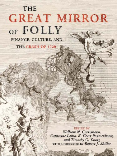 9780300162462: The Great Mirror of Folly: Finance, Culture, and the Crash of 1720
