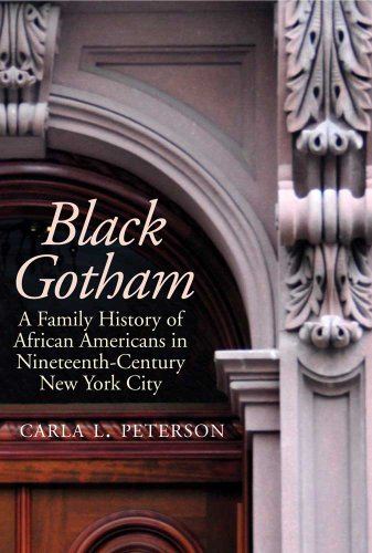 Black Gotham: A Family History of African: Peterson, Carla L.