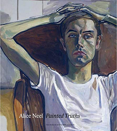 9780300163322: Alice Neel: Painted Truths