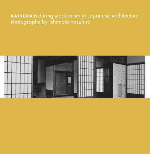 9780300163339: Katsura: Picturing Modernism in Japanese Architecture (Museum of Fine Arts, Houston)