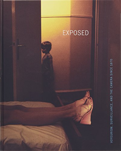 9780300163438: Exposed: Voyeurism, Surveillance, and the Camera Since 1870