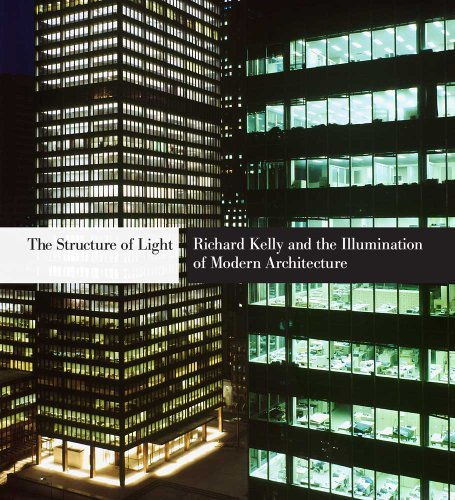 9780300163704: The Structure of Light: Richard Kelly and the Illumination of Modern Architecture