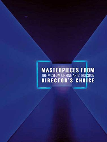 9780300163728: Masterpieces from The Museum of Fine Arts, Houston: Director's Choice