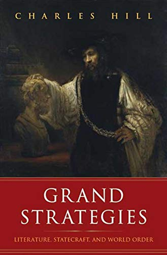 9780300163865: Grand Strategies: Literature, Statecraft, and World Order