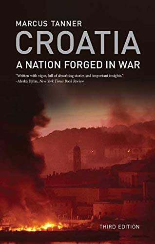 9780300163940: Croatia: A Nation Forged in War