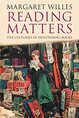 9780300164046: Reading Matters: Five Centuries of Discovering Books