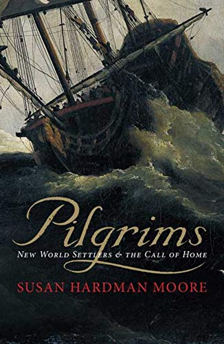 9780300164053: Pilgrims: New World Settlers and the Call of Home