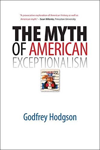 9780300164190: The Myth of American Exceptionalism