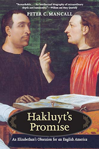 Hakluyt's Promise: An Elizabethan's Obsession for an English America: Peter C. Mancall