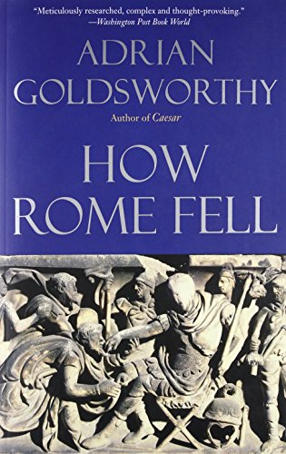 9780300164268: How Rome Fell: Death of a Superpower