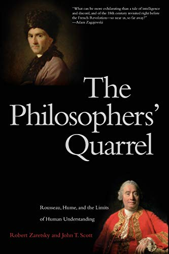 9780300164282: The Philosophers' Quarrel: Rousseau, Hume, and the Limits of Human Understanding