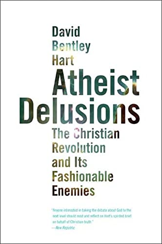 9780300164299: Atheist Delusions: The Christian Revolution and Its Fashionable Enemies