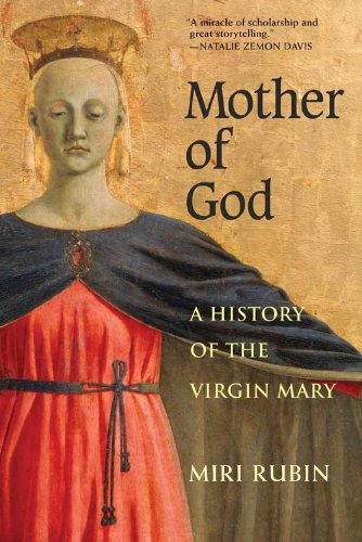 9780300164329: Mother of God: A History of the Virgin Mary