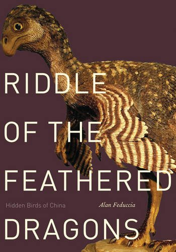 Riddle of the Feathered Dragons: Hidden Birds of China: Feduccia, Alan