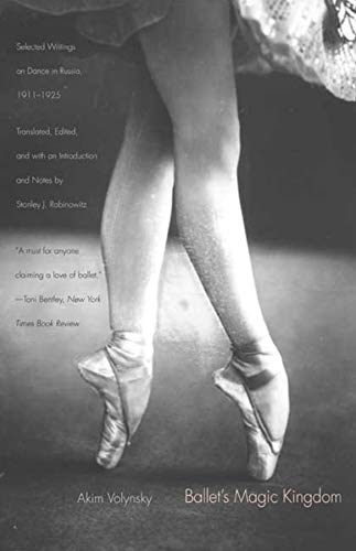 9780300164497: Ballet's Magic Kingdom: Selected Writings on Dance in Russia, 1911-1925