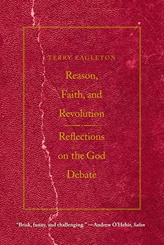 9780300164534: Reason, Faith, and Revolution: Reflections on the God Debate (The Terry Lectures Series)