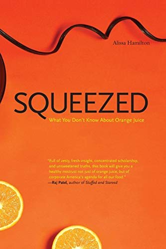 9780300164558: Squeezed: What You Don't Know About Orange Juice (Yale Agrarian Studies Series)