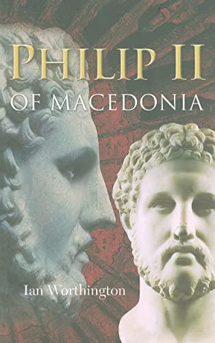 9780300164763: Philip II of Macedonia