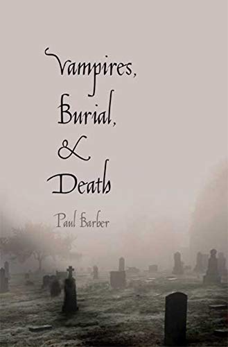 9780300164817: Vampires, Burial, and Death: Folklore and Reality; With a New Preface