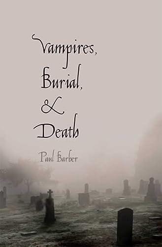 Vampires, Burial, and Death: Paul Barber
