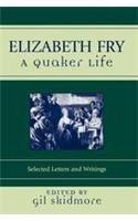 9780300165128: Elizabeth Fry: A Quaker Life (Sacred Literature Trust Series)
